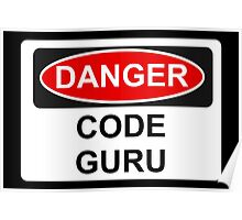 Danger Code Guru - Warning Sign Poster