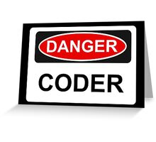 Danger Coder - Warning Sign Greeting Card