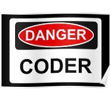 Danger Coder - Warning Sign Poster