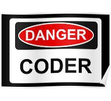 Danger Coder - Warning Sign Poster