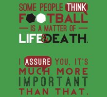 Football is a Matter of Life and Death. T-Shirt