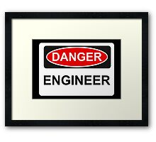 Danger Engineer - Warning Sign Framed Print