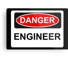 Danger Engineer - Warning Sign Metal Print