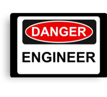 Danger Engineer - Warning Sign Canvas Print