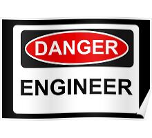 Danger Engineer - Warning Sign Poster