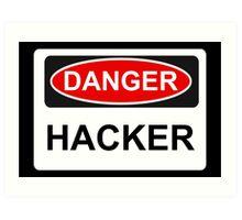 Danger Hacker - Warning Sign Art Print