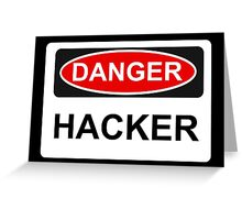 Danger Hacker - Warning Sign Greeting Card