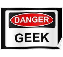 Danger Geek - Warning Sign Poster