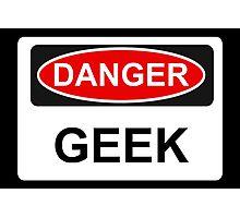 Danger Geek - Warning Sign Photographic Print