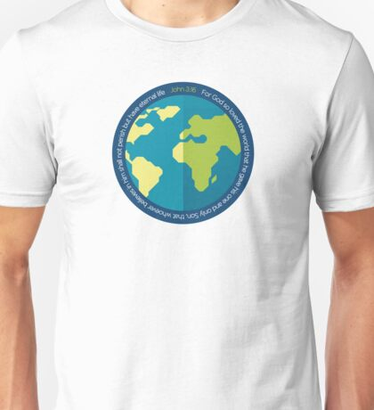 John 3:16 –For God so loved the world Unisex T-Shirt