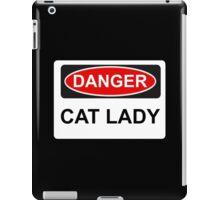 Danger Cat Lady - Warning Sign iPad Case/Skin