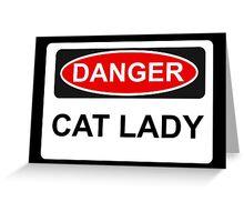 Danger Cat Lady - Warning Sign Greeting Card