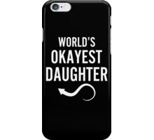 Worlds Okayest Daughter & Worlds Okayest Mom Couples Design iPhone Case/Skin