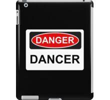 Danger Dancer - Warning Sign iPad Case/Skin