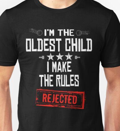 Oldest Child Art Design - I'm the Oldest Child I Make The Rules REJECTED Unisex T-Shirt