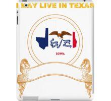 Live in Texas But Made in Iowa iPad Case/Skin