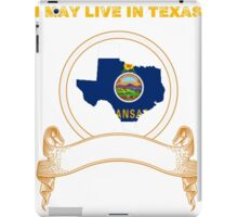 Live in Texas But Made in Kansas iPad Case/Skin