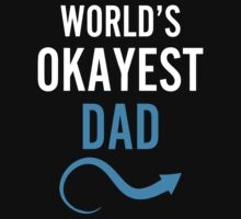 Worlds Okayest Dad & Worlds Okayest Son Couples Design by 2E1K