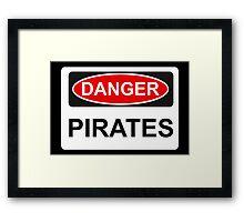 Danger Pirates - Warning Sign Framed Print
