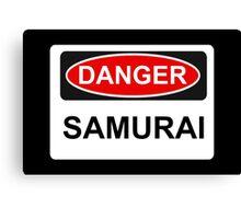 Danger Samurai - Warning Sign Canvas Print
