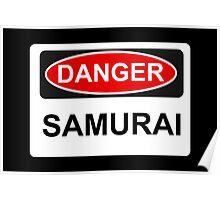 Danger Samurai - Warning Sign Poster