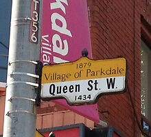 Parkdale Queen Street sign Toronto downtown neighbourhood neighborhood west end by aidasawthis