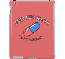 Good for Health, Bad for Education iPad Case/Skin