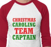 CHRISTMAS CAROLING TEAM CAPTAIN Men's Baseball ¾ T-Shirt