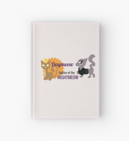 Daymeow, fighter of the nightmeow Hardcover Journal