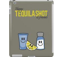 Happy tequila shot & friends iPad Case/Skin