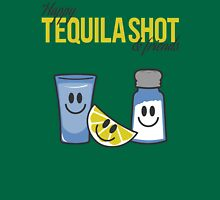 Happy tequila shot & friends Unisex T-Shirt