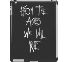 The 100 Season 4 - FROM THE ASHES WE WILL RISE iPad Case/Skin