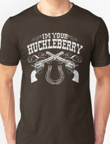 I'm Your Huckleberry (Vintage Distressed) T-Shirt