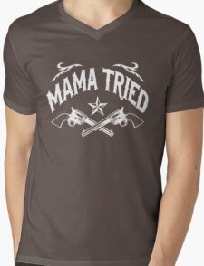 Mama Tried (Vintage Distressed Design) Mens V-Neck T-Shirt