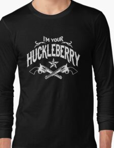 I'm Your Huckleberry (Vintage Distressed) Long Sleeve T-Shirt