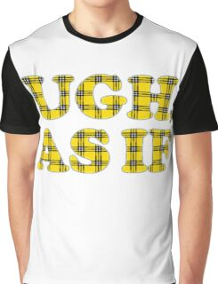 Ugh As If Graphic T-Shirt