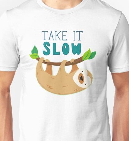 Sloth - Take It Slow Unisex T-Shirt