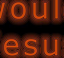 What Would Jesus Drive WWJD Retro ? Sticker