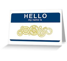 Hello, My Name Is The Doctor Greeting Card