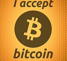 I Accept Bitcoin's! by badbugs