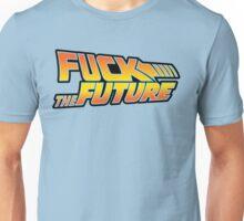 Fuck The Future Unisex T-Shirt