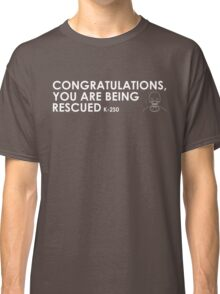 Congratulations, you are being rescued Classic T-Shirt