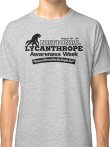 National Lycanthrope Awareness Week Classic T-Shirt