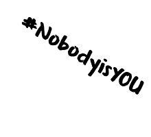 #NobodyisYOU by NatDavo