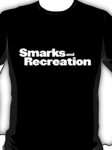 Smarks and Recreation T-Shirt
