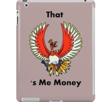That Ho-oh 's Me Money iPad Case/Skin