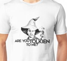 Are you Tolkien to Me?  Unisex T-Shirt