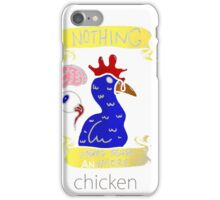 Nothing Makes Sense Anymore chickens ! iPhone Case/Skin