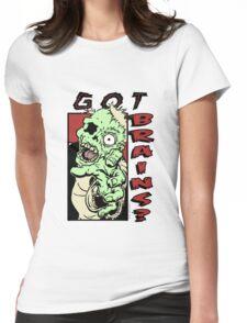 Got Brains? Womens Fitted T-Shirt