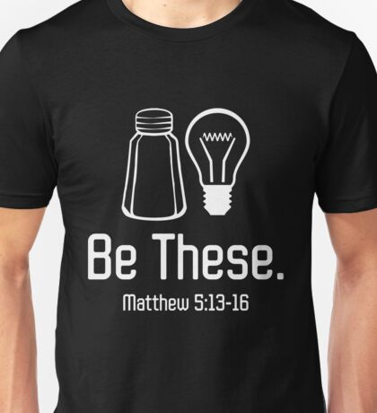 Christian Christmas Gift Be These Salt Light Matthew T-Shirt Unisex T-Shirt